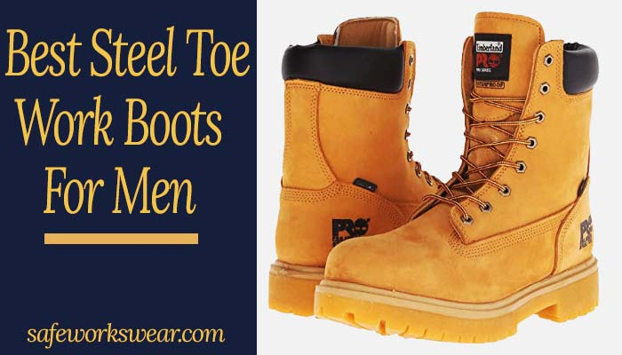 10 Best Steel Toe Work Boots For Men