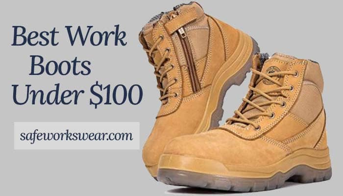 10 Best Work Boots Under $100 In 2021